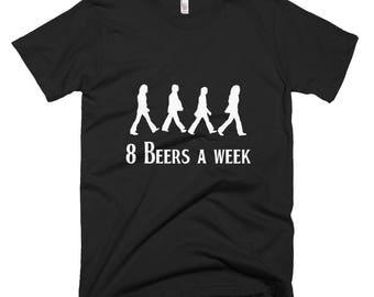 8 Beers a Week T-Shirt