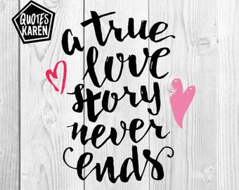 A true love story never ends design vector PNG, SVG, Cutting file, JPEG, Cricut Explore