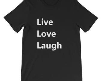 Live Love Laugh Short-Sleeve Unisex T-Shirt