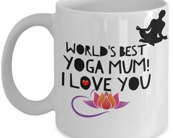 World's Best YOGA MUM! White Coffee Mug, Yoga Mum's Gift, Yoga Mum's keepsake, Yoga Mum's present.