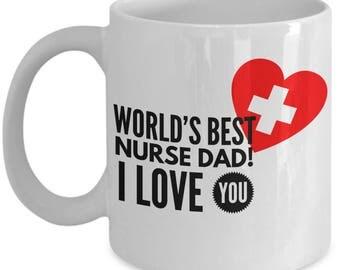 World's Best NURSE DAD! White Coffee Mug, Nurse Dad's Gift, Nurse Dad's keepsake, Nurse Dad's present.