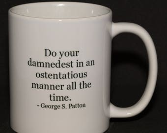 General Patton Ostentatious quote mug