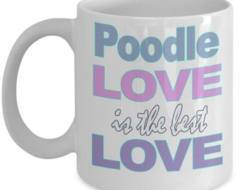 Poodle Mug – Poodle Gifts – Poodle Dog Love Lover Mom Dad Owner Gift - Black White Ceramic Coffee Tea Cup 11 oz 15 oz