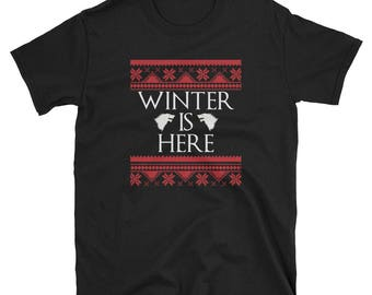 Winter Is Here Shirt: Funny Ugly Christmas Gift Tee