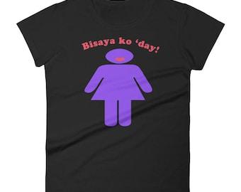 Bisaya ko 'day Pinoy Cebuano Black Women's short sleeve t-shirt