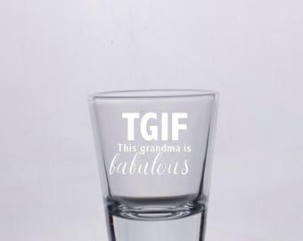 TGIF - This Grandma Is Fabulous Funny Shot Glass