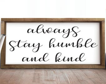 Always Stay Humble And Kind, Rustic Wall Decor, Wooden Signs, Family Room Quotes, Office Gifts, Inspirational, Rustic Wood Signs, Quote Sign