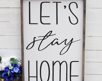Let's Stay Home, Rustic Entryway Sign, Farmhouse Style Sign, Living Room Sign, Entryway, Foyer, Rustic Wood Sign, Large Bedroom Sign