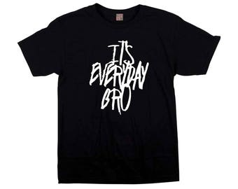 It's Everyday Bro Graphic Black t-shirt top, jake paulers Team 10 shirt Kids Youth & Adults