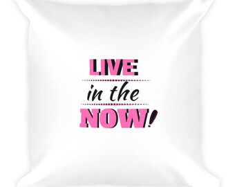LIVE in THE NOW - pink - Square Pillow