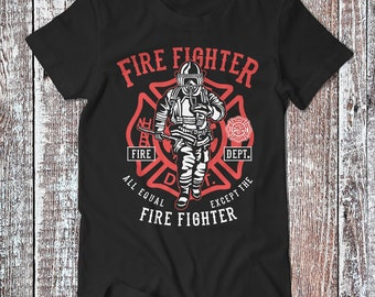 All Equal Except The Firefighter , Firefighters Tee , Graphic T-shirt , Fire Department Shirt