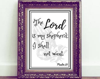 Printable Bible Verse, The Lord Is My Shepherd, I Shall Not Want, Instant Download