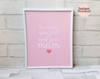 Mam Quote Print, Gifts For Mam, Mother's Day Gifts, Printable, Wall Art, Pink Home Decor, Thank You Gift, Birthday Gift, Instant Download
