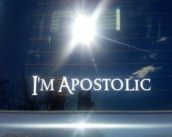 I'm Apostolic Vinyl Window Decal