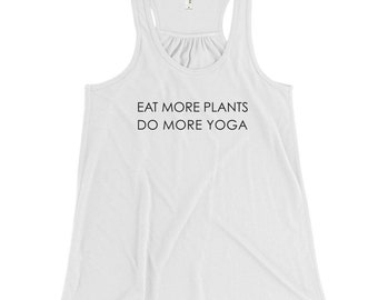 Eat More Plants Do More Yoga Flowy Racerback Tank