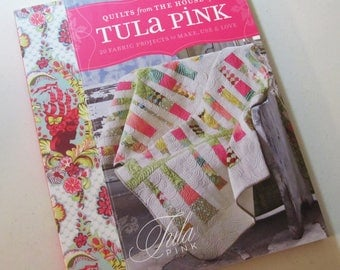 QUILTS from The House of TULA PINK Book - 20 Fabric Projects to Make, Use & Love - 2012