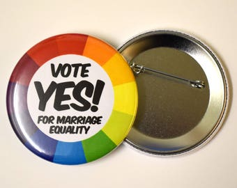 """Vote Yes For Marriage Equality Button Badge Pinback 1"""", 1.25"""" or 2.25"""" gay lesbian equal love"""
