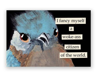 Woke Ass Citizen of the World Magnet - Bird - Humor - Gift - Stocking Stuffer - Mincing Mockingbird