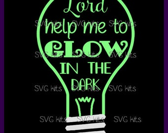 Lord Help Me GLOW in the Dark SVG Commercial Use digital file T shirts wood Halloween, htv Cricut Silhouette cut file Fall Christian Light