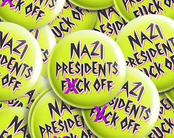 MATURE Nazi Presidents F*ck Off - 1 inch button