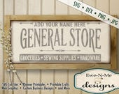 General Store SVG - You Personalize It with Your Name - Groceries, Sewing Supplies, Hardware SVG - Commercial Use svg, dfx, png, jpg