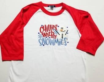 Chillin With My Snowmies Shirt - Snowman Shirts For Girls - Kids Gift - Raglan Baseball Shirt - Christmas Shirt - Snow Buddies - Embroidery