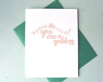 Letterpress Friendship Card - Hand Lettering - You Are A Goddess - ECG-564