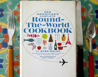 Pan American's Complete Round-The-World Cookbook Myra Waldo ARMCHAIR TRAVEL With FOOD