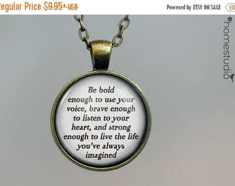 ON SALE - Be Bold Quote jewelry. Necklace, Pendant or Keychain Key Ring. Perfect Gift Present. Glass dome metal charm by HomeStudio