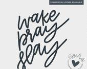 Wake Pray Slay | Christian SVG | Faith SVG | Religious SVG | Boss svg | Girl Boss | Lady Boss | Holly Pixels