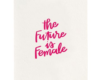 The Future Is Female - Letterpress Art Print - Pink