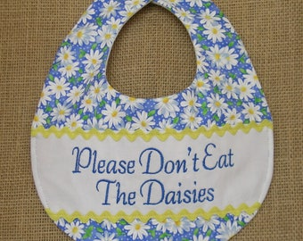Baby Bib, Please Don't Eat The Daisies, Baby Girl Bib, Embroidered Bib