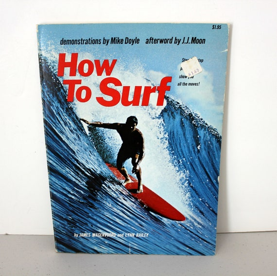 How To Surf Book, 1st Edition Paperback, Learn Surfing, 1968 Mike Doyle, J.J. Moon, Wagenvoord and Bailey,