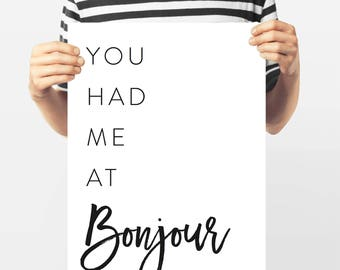 Typography, You Had me At Bonjour, French Word Art, Quote,Paris Collection, Bar Art , 8x10 Black and White Gallery Wall, Francophile Gift