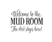 Mud Room Decal, vinyl wall decal for home, the mud room the dirt stops here, laundry decal, pantry wall decal, self stick vinyl sign decal