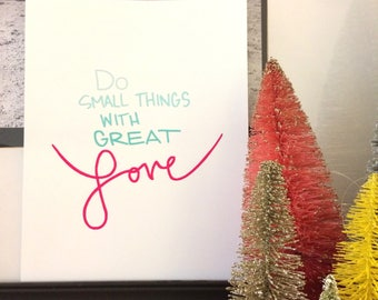 Print - Do small things with great love