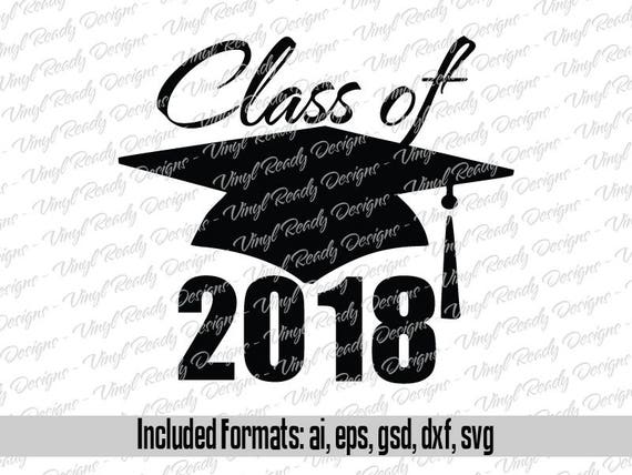 Graduation Class Of 2018 Vector Art Svg Eps Ai Gsd Dxf