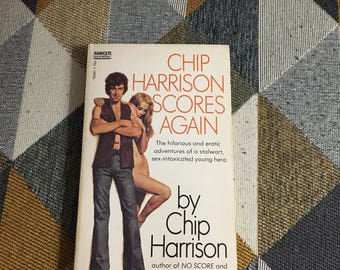 Vintage 1971 Chip Harrison Scores Again Novel Rare