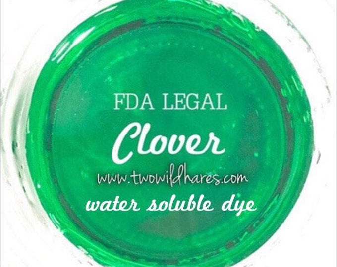 CLOVER Water Soluble Dye, 90% Pure Dye, Cosmetic Colorant, FDA Legal for Use in For Sale Products, 1 oz