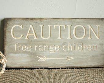 Caution Free Range Children Vintage Carved Wood Sign - 8x15 Carved Sign