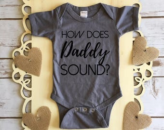How Does Daddy Sound? - Pregnancy Announcement Bodysuit