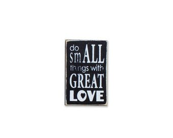 Do Small Things With Great Love BOP mini sign