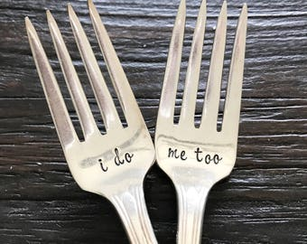 "I do / Me too . Fork set for wedding, ""court"", hand stamped"