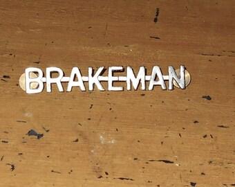 Brakeman Badge - Vintage Brakeman Cap Badge - Railroad Badge - BRAKEMAN