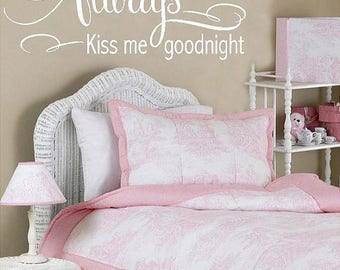20% OFF Always kiss me goodnight - LARGE Vinyl Lettering wall words graphics Home decor itswritteninvinyl