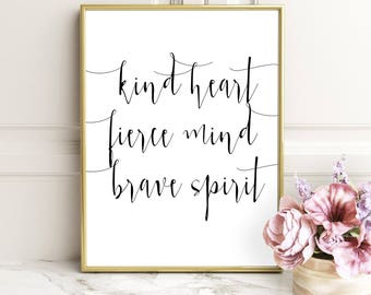 SALE -50% Kind Heart Fierce Mind Brave Spirit Digital Print Instant Art INSTANT DOWNLOAD Printable Wall Decor