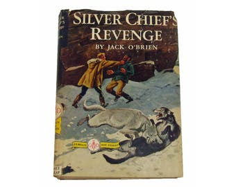 Vintage 1954 Silver Chiefs Revenge by Jacket O'Brien with Original Dust Jacket Famous Dog Stories