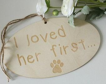 I Loved Her First Sign | Dog Wedding Engagement Photo Sign |