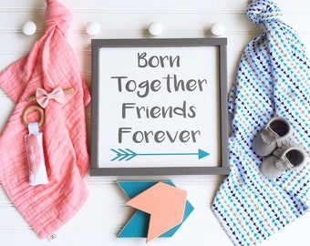 Born Together Friends Forever . Twins .Nursery Sign . Twins Nursery . Woodland Nursery .  Tribal  Arrow Sign . Twin