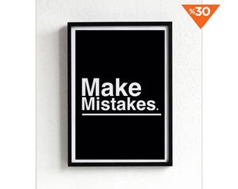 Make Mistakes, black print, motivational poster, wall art prints, quote posters, minimalist, black and white prints